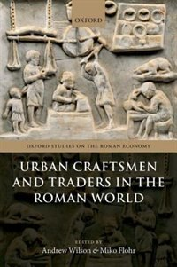 Book Urban Craftsmen and Traders in the Roman World by Andrew Wilson