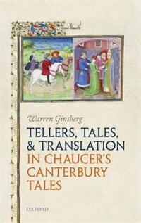 Book Tellers, Tales, and Translation in Chaucers Canterbury Tales by Warren Ginsberg