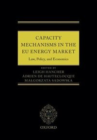 Book Capacity Mechanisms in the EU Energy Market: Law, Policy, and Economics by Leigh Hancher