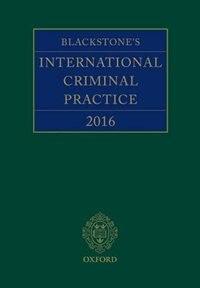 Book Blackstones International Criminal Practice by John R.W.D. Jones QC