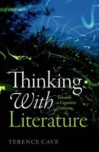 Book Thinking with Literature: Towards a Cognitive Criticism by Terence Cave