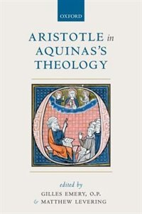 Book Aristotle in Aquinass Theology by Gilles Emery