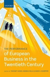 Book The Performance of European Business in the Twentieth Century by Youssef Cassis