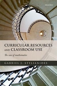 Book Curricular Resources and Classroom Use: The Case of Mathematics by Gabriel Stylianides