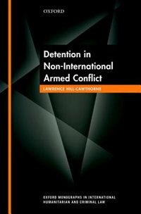 Book Detention in Non-International Armed Conflict by Lawrence Hill-Cawthorne