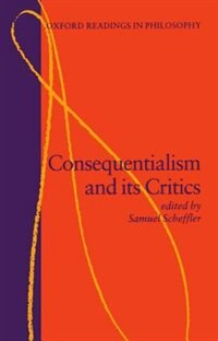Book Consequentialism and its Critics by Samuel Scheffler