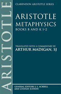 Book Aristotle: Metaphysics Books B and K 1-2 by Arthur Madigan