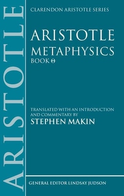 Book Aristotle: Metaphysics Theta: Translated with an introduction and commentary by Stephen Makin