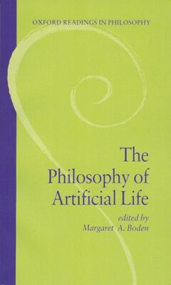 Book The Philosophy of Artificial Life by Margaret A. Boden