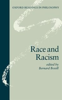 Book Race and Racism: Race & Racism ( Orp) by Bernard Boxill