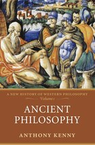 Ancient Philosophy: A New History of Western Philosophy, Volume 1