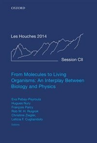 Book From Molecules to Living Organisms: An Interplay Between Biology and Physics: Lecture Notes of the… by Eva Pebay-Peyroula