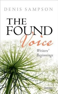 Book The Found Voice: Writers Beginnings by Denis Sampson