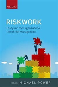 Book Riskwork: Essays on the Organizational Life of Risk Management by MICHAEL POWER
