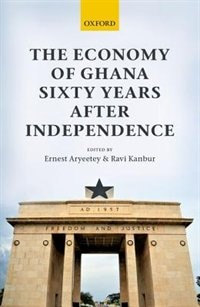 Book The Economy of Ghana Sixty Years after Independence by Ernest Aryeetey