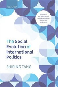 Book The Social Evolution of International Politics by Shiping Tang