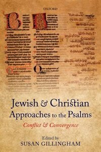 Book Jewish and Christian Approaches to the Psalms: Conflict and Convergence by Susan Gillingham