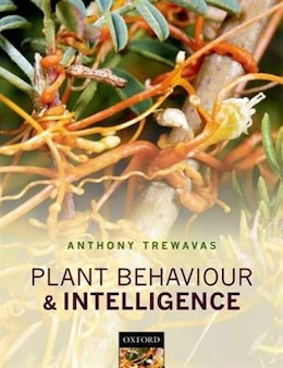Book Plant Behaviour and Intelligence by Anthony Trewavas