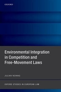 Book Environmental Integration in Competition and Free-Movement Laws by Julian Nowag