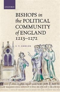 Book Bishops in the Political Community of England, 1213-1272 by S. T. Ambler