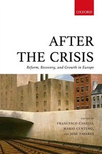 Book After the Crisis: Reform, Recovery, and Growth in Europe by Francesco Caselli