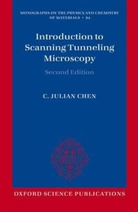 Book Introduction to Scanning Tunneling Microscopy by C. Julian Chen