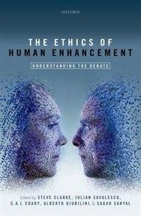 Book The Ethics of Human Enhancement: Understanding the Debate by Steve Clarke