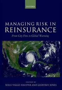 Book Managing Risk in Reinsurance: From City Fires to Global Warming by Neils Haueter