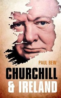 Book Churchill and Ireland by Paul Bew