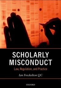 Book Scholarly Misconduct: Law, Regulation, and Practice by Ian Freckelton QC