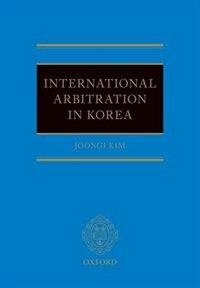 Book International Arbitration in Korea by Joongi Kim