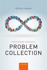 Professor Higginss Problem Collection