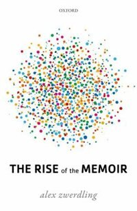 Book The Rise of the Memoir by Alex Zwerdling