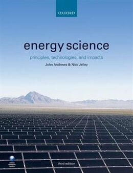Book Energy Science: Principles, Technologies, and Impacts by John Andrews