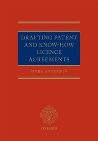 Book Drafting Patent and Know-How Licencing Agreements by Mark Anderson