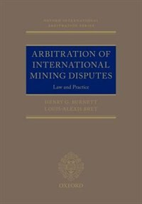 Book Arbitration of International Mining Disputes: Law and Practice by Henry G. Burnett