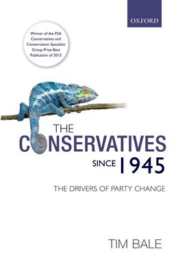 Book The Conservatives since 1945: The Drivers of Party Change by Tim Bale