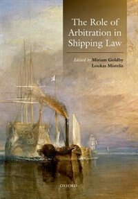 Book The Role of Arbitration in Shipping Law by Miriam Goldby