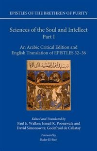 Book Sciences of the Soul and Intellect, Part I: An Arabic Critical Edition and English Translation of… by Paul E. Walker