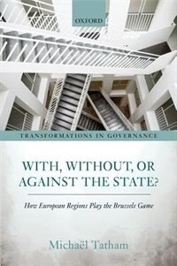 Book With, Without, or Against the State?: How European Regions Play the Brussels Game by Michael Tatham