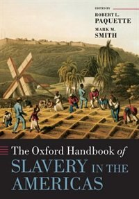 Book The Oxford Handbook of Slavery in the Americas by Robert L. Paquette