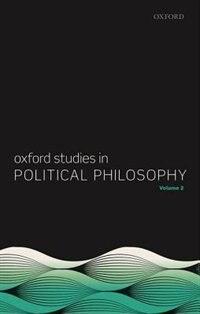 Book Oxford Studies in Political Philosophy, Volume 2 by David Sobel