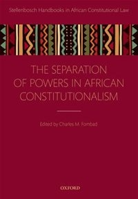 Book Separation of Powers in African Constitutionalism by Charles M. Fombad