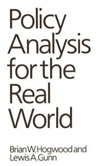 Book Policy Analysis for the Real World by Brian W. Hogwood