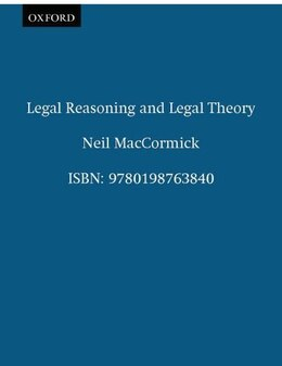 Book Legal Reasoning and Legal Theory by Neil Maccormick