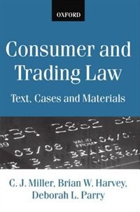 Book Consumer and Trading Law: Text, Cases and Materials by C. J. Miller