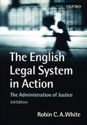 Book The English Legal System in Action: The Administration of Justice by Robin White