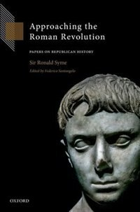 Book Approaching the Roman Revolution: Papers on Republican History by Ronald Syme