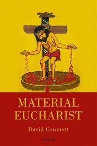 Book Material Eucharist by David Grumett