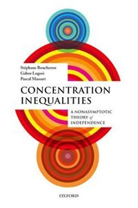 Book Concentration Inequalities: A Nonasymptotic Theory of Independence by Stephane Boucheron